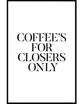 Coffee's For Closers Poster